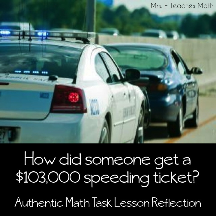 How did someone get a $103,000 speeding ticket?  Authentic Math Task Lesson Reflection  - Functions  |  mrseteachesmath.blogspot.com