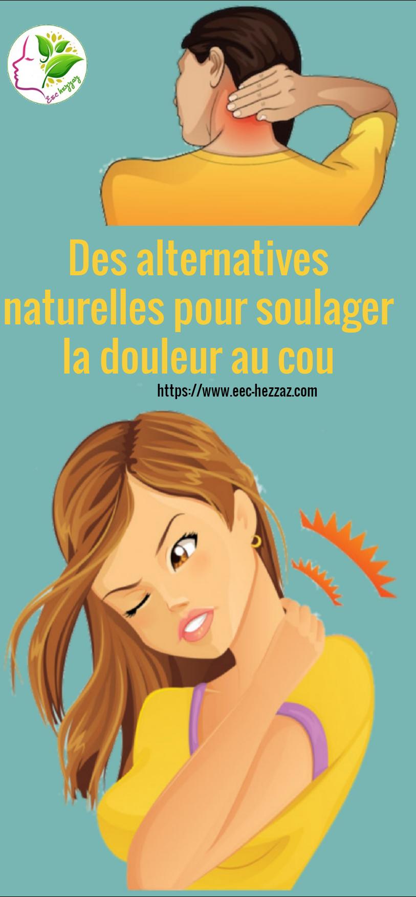 Des alternatives naturelles pour soulager la douleur au cou
