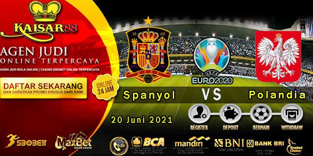 Prediksi Bola Terpercaya Piala EURO Spanyol vs Polandia 20 Juni 2021