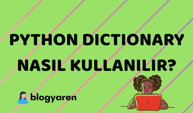 python dili dictionary kullanımı örnek çalışmalar nasıl uygulanır