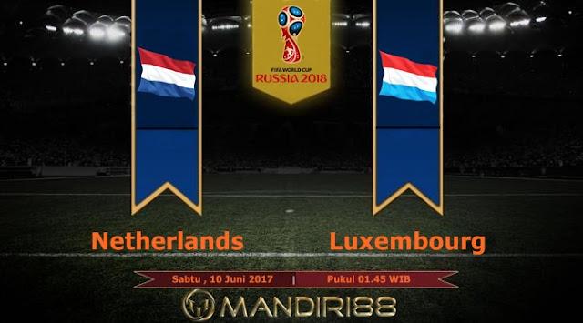 Prediksi Bola : Netherlands Vs Luxembourg , Sabtu 10 Juni 2017 Pukul 01.45 WIB