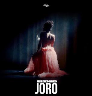 Joro mp3, Joro video, wizkid Joro Joro music download, Joro lyrics