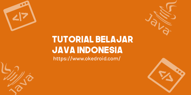 tutorial learn belajar java online android dari nol untuk pemula dengan netbeans intellij idea eclipse  bahasa indonesia di windows contoh program pemrograman java
