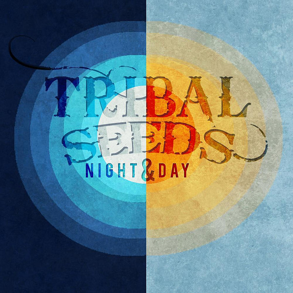 Tribal Seeds - Night & Day - Single Cover
