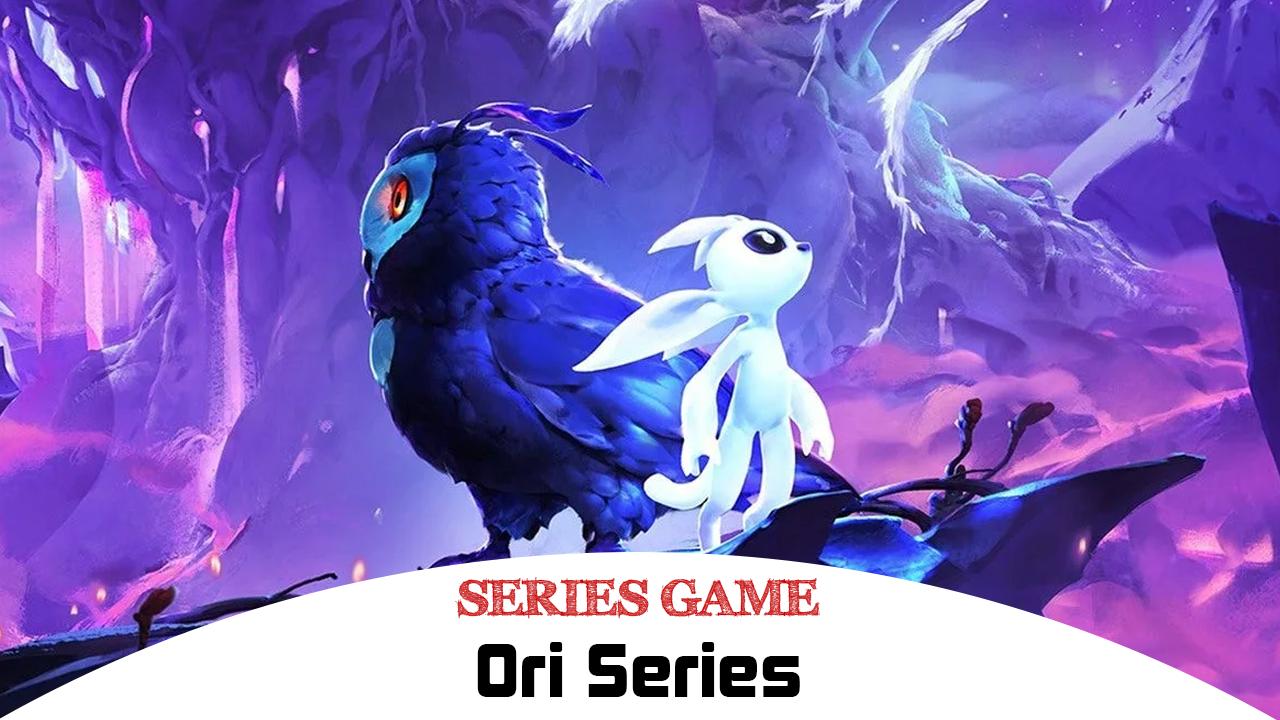 Danh sách Series Game Ori bao gồm đầy đủ các phiên bản được phát hành trên nền tảng máy tính (PC)