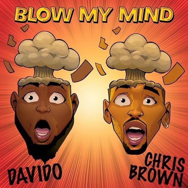 """Davido x Chris Brown – """"Blow My Mind """"."""