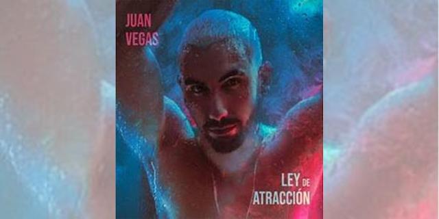 """Juan Vegas nos sorprende con su nuevo sencillo llamado """"Ley De Atracción"""""""