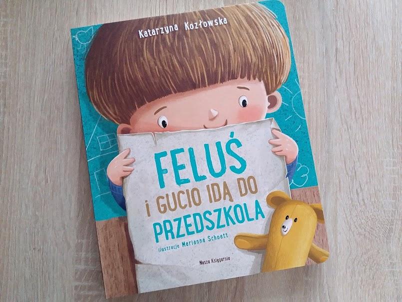 """Nowy etap: """"Feluś i Gucio idą do przedszkola"""" - Katarzyna Kozłowska"""