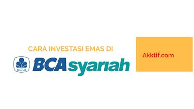 Syarat dan Cara Investasi Emas di BCA Syariah