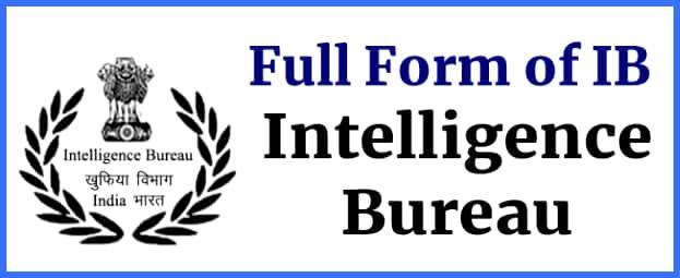 Full form of IB- Intelligence Bureau