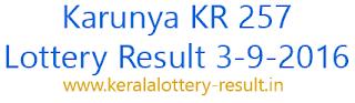 Karunya KR 257, Kerala lottery Karunya, 3-9-2016, Karunya KR257 lottery result, Kerala Karunya Result KR257