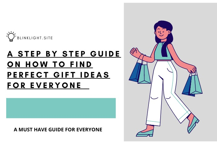 A step by step guide on how to find perfect gift ideas For everyone