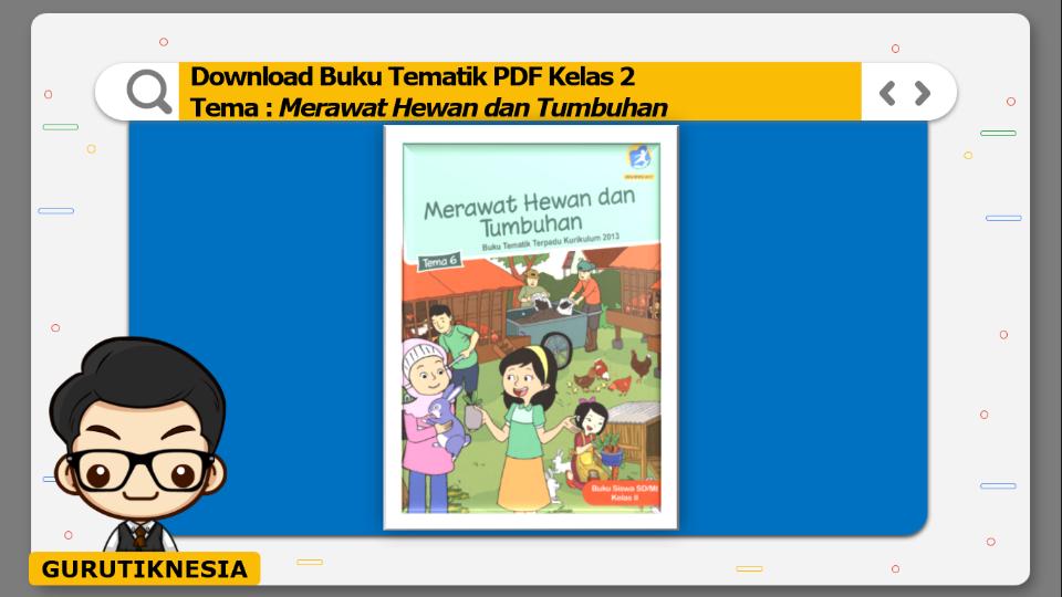 download buku tematik kelas 2 tema merawat hewan dan tumbuhan