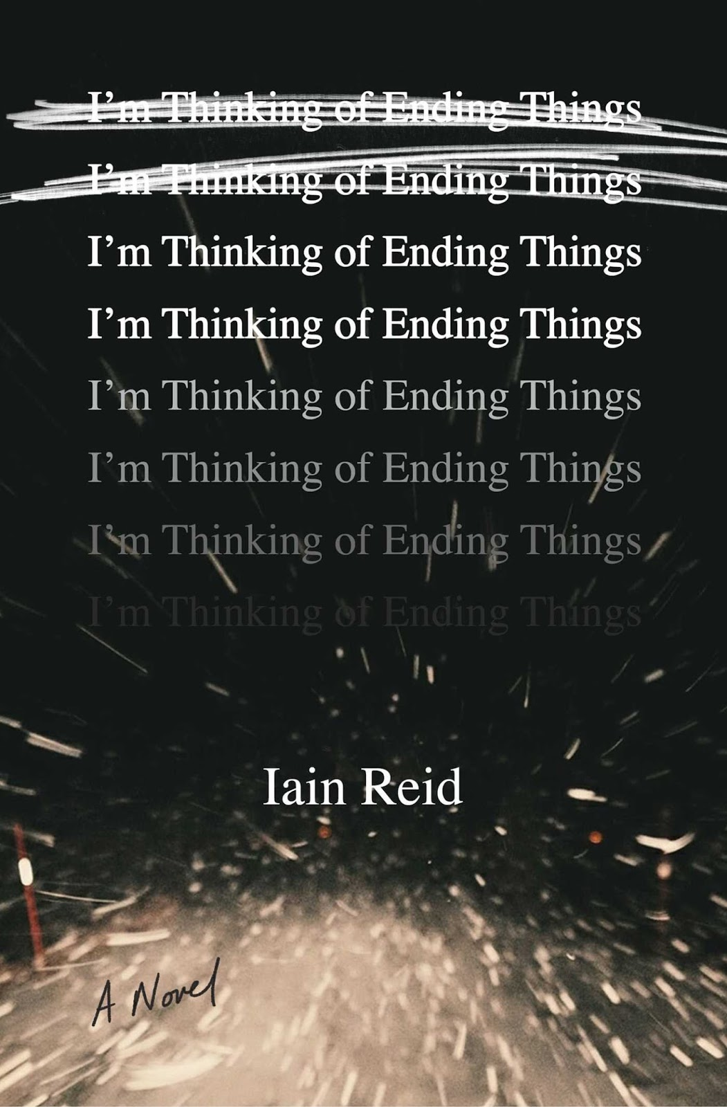 "A Late Entry Into My €�ohmygodi'vealreadygottoomuchtoread"" Pile,  Iain Reed's Creepy Novel I'm Thinking Of Ending Things Has Held My  Attention For"