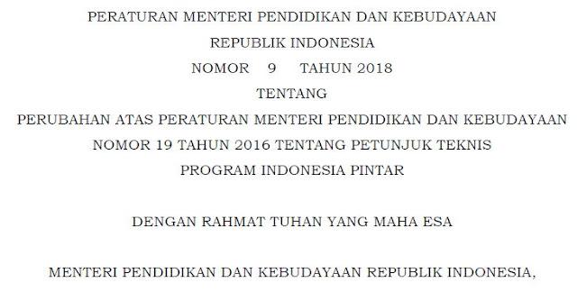 Peraturan Mendikbud No. 9 Tahun 2018 Tentang Petunjuk Teknis Program Indonesia Pintar / PIP, http://www.librarypendidikan.com/
