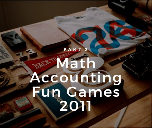 Math Accounting Fun Games 2011 - Part 2 - Mayang Bahtera Pertiwi