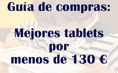 Mejores tablets por menos de 130 euros