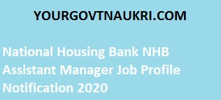 National Housing Bank NHB Assistant Manager Job Profile Notification 2020