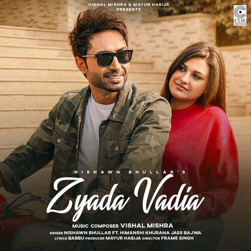 Zyada Vadia Lyrics - Nishawn Bhullar