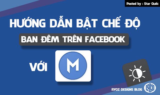 Chia Sẻ Ứng Dụng Bật Chế Độ Ban Đêm Bảo Vệ Mắt Cho Facebook Mobile