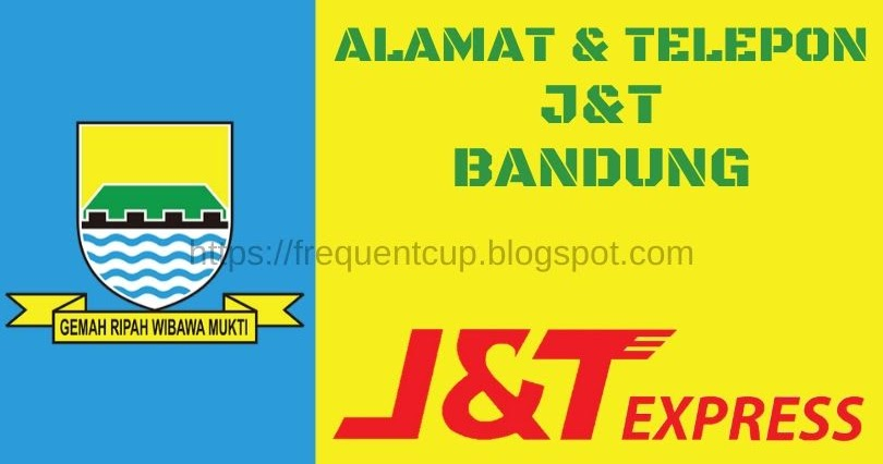Alamat & Nomor Telepon J&T Bandung Terbaru 2020 (JNT ...