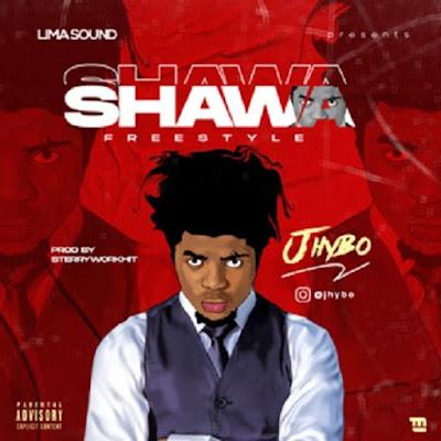 [Music] Jhybo – Shawa (Freestyle) | @Jhybo