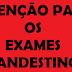 ATENÇÃO PARA OS EXAMES CLANDESTINOS