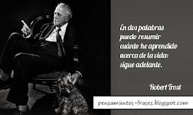 Frases Célebres Sigue Adelante Robert Frost