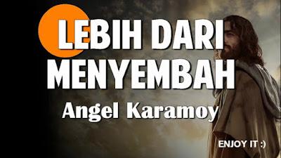 Lebih Dari MenyembahMu - Angel Karamoy