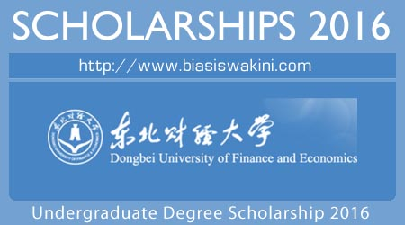 Dongbei University Undergradaute Degree Scholarships 2016