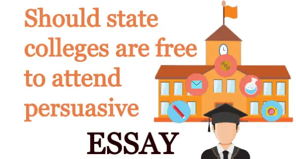 Should state colleges are free to attend persuasive essay
