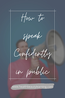 TIPS FOR SPEAKING CONFIDENTLY IN PUBLIC