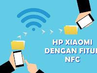 Daftar Hp Xiaomi Dengan Fitur Support NFC Terbaru 2019