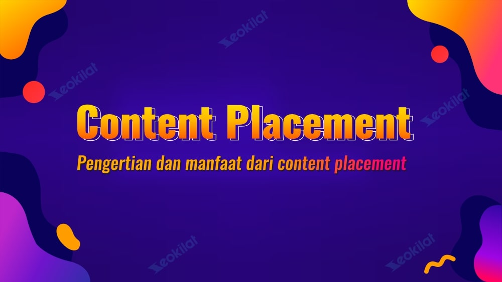 Pengertian Placement, content Placement