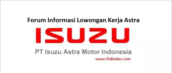 Terbaru PT Isuzu Astra Motor Indonesia Membuka Lowongan Kerja 2019