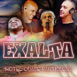 Hotel Quase Particular – Exalta Mp3
