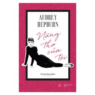 Audrey Hepburn - Nàng Thơ Của Tôi ebook PDF-EPUB-AWZ3-PRC-MOBI