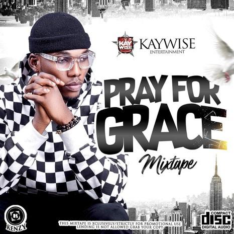 Mixtape] DJ Kaywise - Pray For Grace Mix   Naijamp3zone