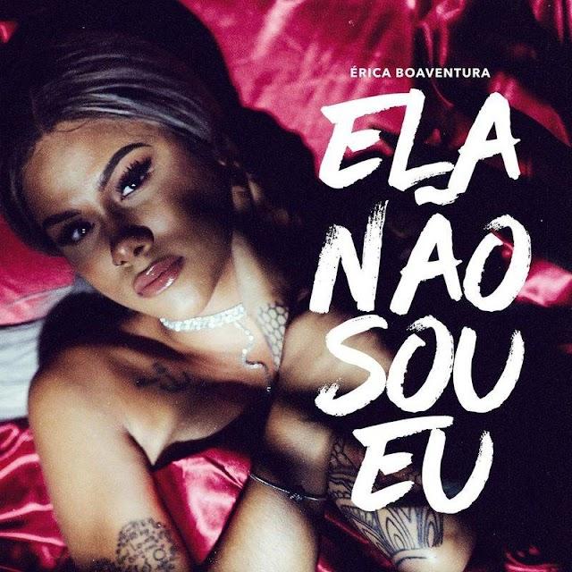 Érica Boaventura – Ela Não Sou Eu [DOWNLOAD]