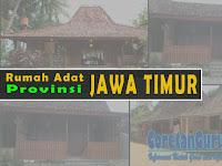 Rumah Adat Provinsi Jawa Timur dan Penjelasannya