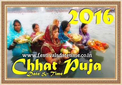 2016 Chhat Puja Dates in India, छठ पूजा 2016 तारीख और समय