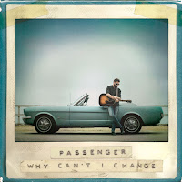 Passenger, Why Can't I Change