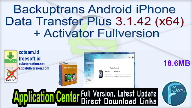 Backuptrans Android iPhone Data Transfer Plus 3.1.42 (x64) + Activator Fullversion