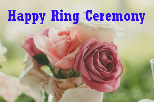 Happy Ring Ceremony Wishes.