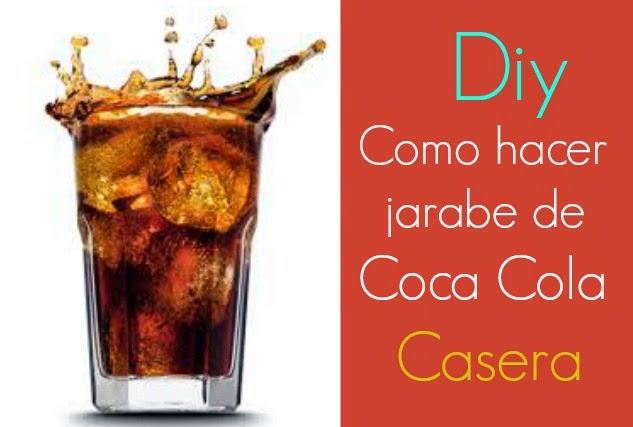 Diy Como hacer Coca Cola Casera