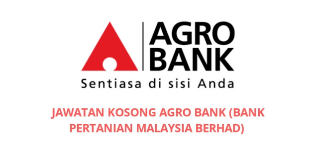 Jawatan Kosong Agro Bank 2021 (Bank Pertanian Malaysia Berhad)