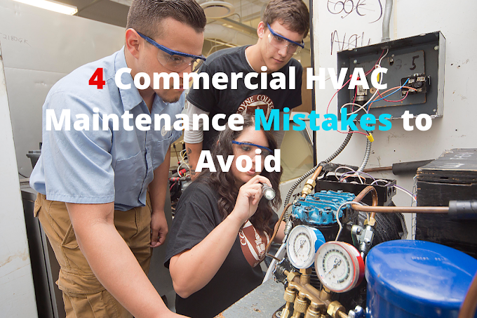 4 Commercial HVAC Maintenance Mistakes to Avoid
