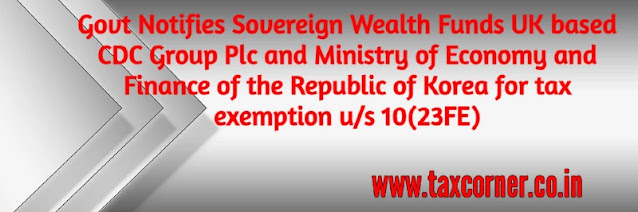 govt-notifies-sovereign-wealth-funds-uk-based-cdc-group-plc-and-ministry-of-economy-and-finance-of-the-republic-of-korea-for-tax-exemption-us-10-23fe