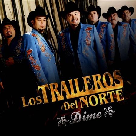 Los Traileros Del Norte - Dime Disco / Album (2012)