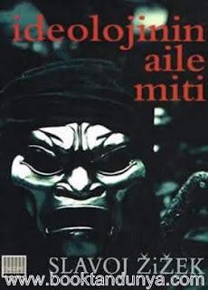 Slavoj Zizek - İdeolojinin Aile Miti (Bilinen Bilinmeyenler Serisi 7. Kitap)
